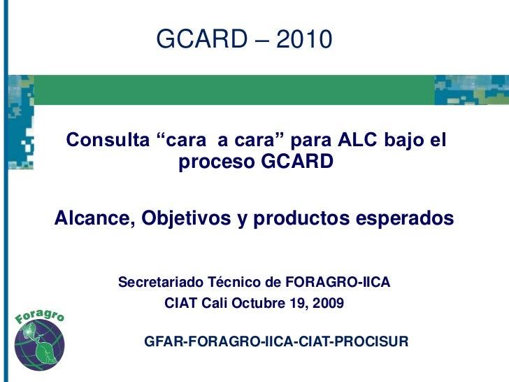 """Consulta """"cara  a cara"""" para ALC bajo el proceso GCARD"""
