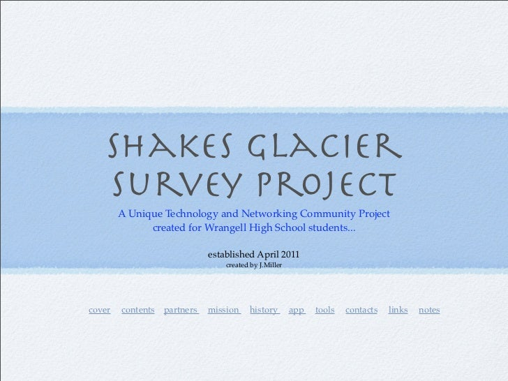 Shakes Glacier   Survey Project        A Unique Technology and Networking Community Project              created for Wrang...