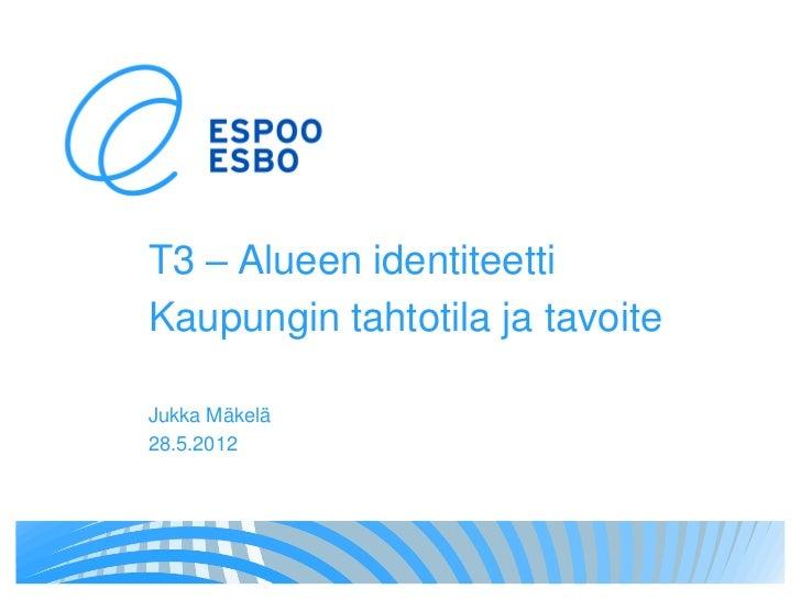 Jukka Mäkelä, Espoo; kaupungin tahtotila