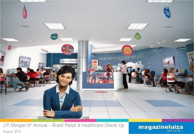 J.p. morgan 6th annual – brazil retail & healthcare check up