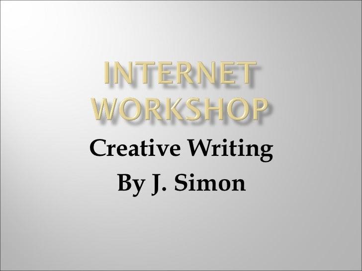 Creative Writing By J. Simon