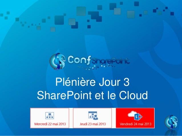 Plénière Jour 3SharePoint et le Cloud