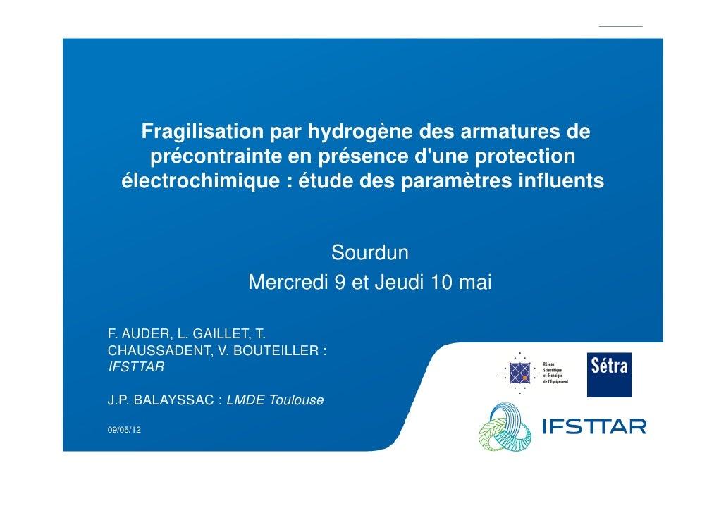 Les Plénières Journées Techniques Ouvrages d'Art 2012              Fragilisation par hydrogène des armatures de           ...