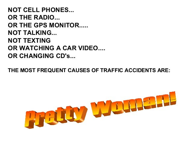 NOT CELL PHONES...OR THE RADIO...OR THE GPS MONITOR.....NOT TALKING...NOT TEXTINGOR WATCHING A CAR VIDEO....OR CHANGING CD...