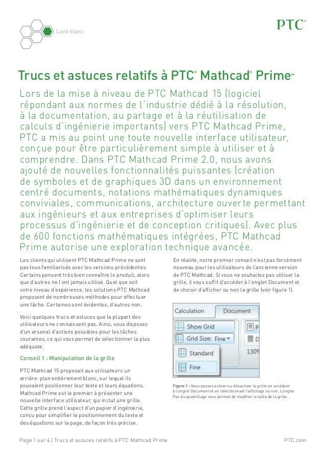 Livre blanc  Trucs et astuces relatifs à PTC Mathcad Prime ®  ®  ™  Lors de la mise à niveau de PTC Mathcad 15 (logiciel ...