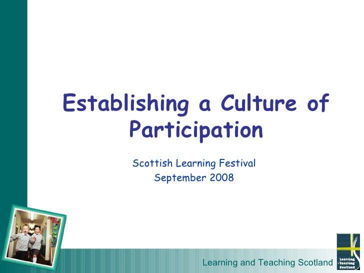 Establishing a Culture of Participation Scottish Learning Festival September 2008