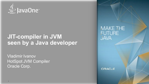 JVM JIT-compiler overview @ JavaOne Moscow 2013