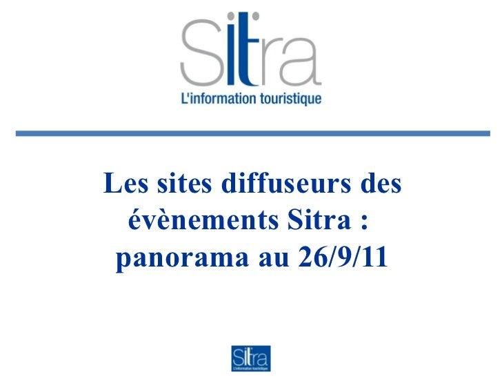 Les sites diffuseurs des évènements Sitra :  panorama au 26/9/11
