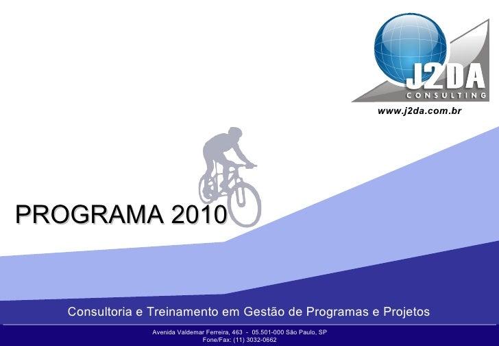Avenida Valdemar Ferreira, 463  -  05.501-000 São Paulo, SP Fone/Fax: (11) 3032-0662 www.j2da.com.br Consultoria e Treinam...