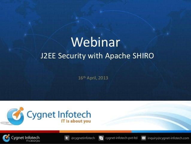 WebinarJ2EE Security with Apache SHIRO16th April, 2013