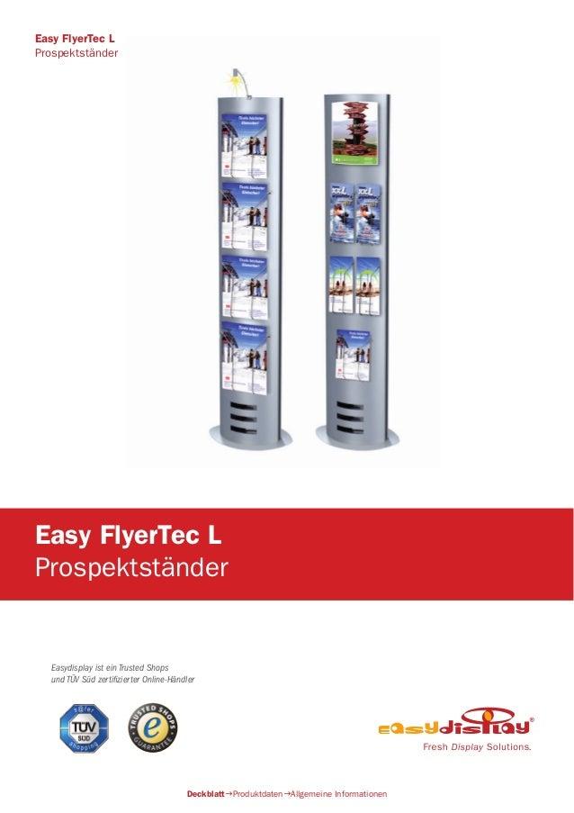 Easydisplay ist ein Trusted Shops und TÜV Süd zertifizierter Online-Händler Easy FlyerTec L Prospektständer DeckblattProd...