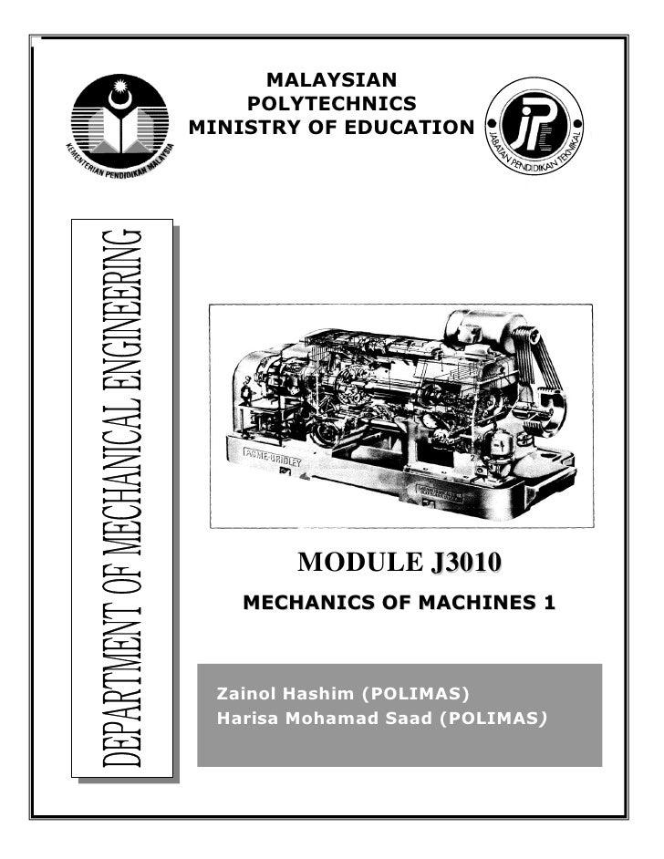 i         MALAYSIAN     POLYTECHNICS MINISTRY OF EDUCATION              MODULE J3010     MECHANICS OF MACHINES 1      Zain...