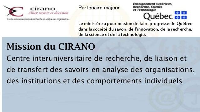 Partenaire majeur Le ministère a pour mission de faire progresser le Québec dans la société du savoir, de l'innovation, de...