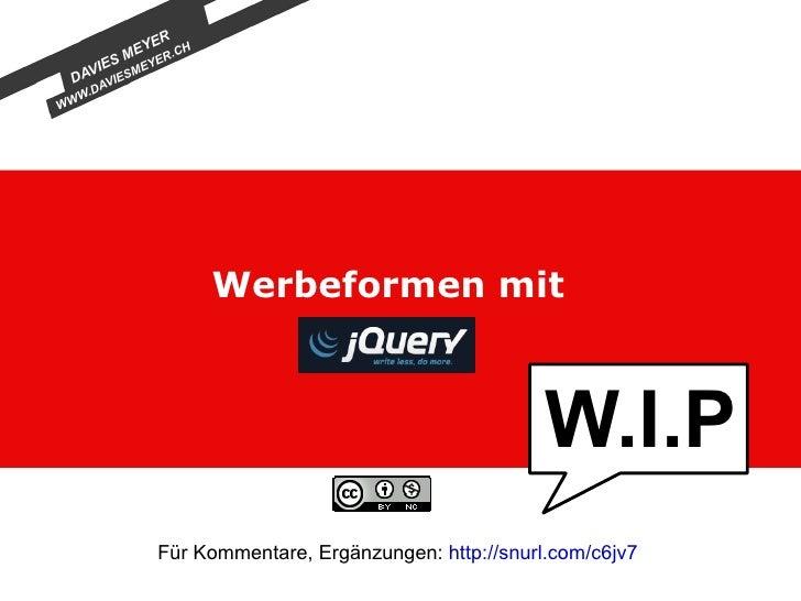 Werbeformen mit  Für Kommentare, Ergänzungen:  http://snurl.com/c6jv7   W.I.P