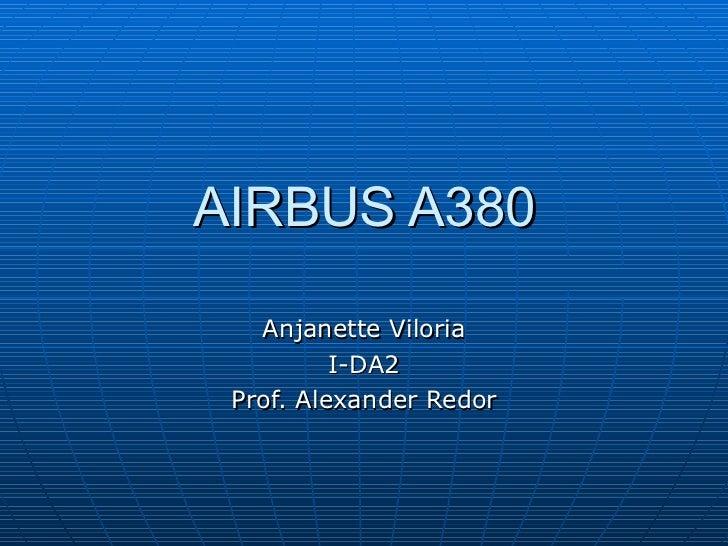 AIRBUS A380 Anjanette Viloria I-DA2 Prof. Alexander Redor