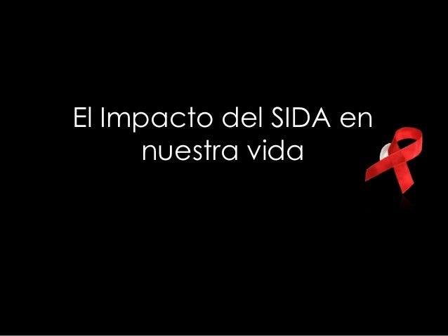 El Impacto del SIDA en nuestra vida