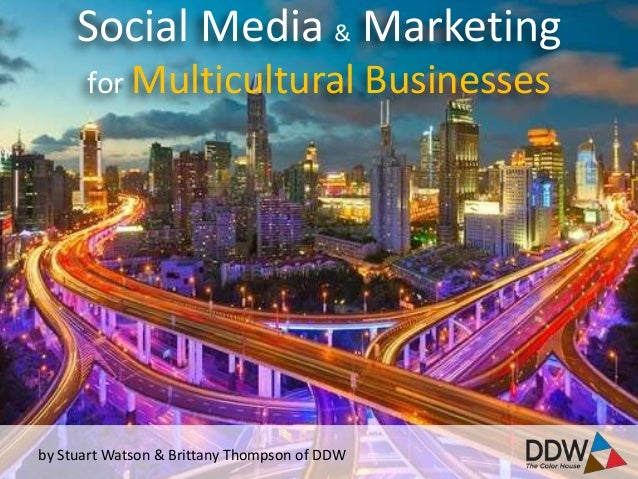 Social Media & Marketing      for Multicultural                       Businessesby Stuart Watson & Brittany Thompson of DDW