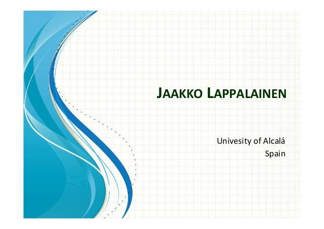 JAAKKO  LAPPALAINEN   Univesity  of  Alcalá   Spain