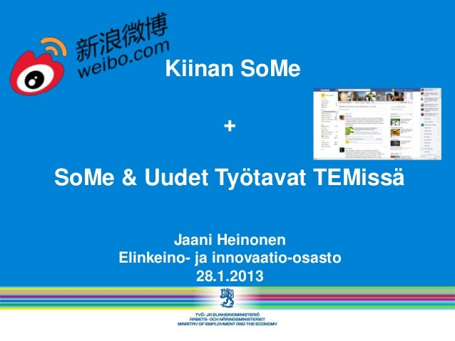 Kiinan SoMe                   +SoMe & Uudet Työtavat TEMissä             Jaani Heinonen     Elinkeino- ja innovaatio-osast...