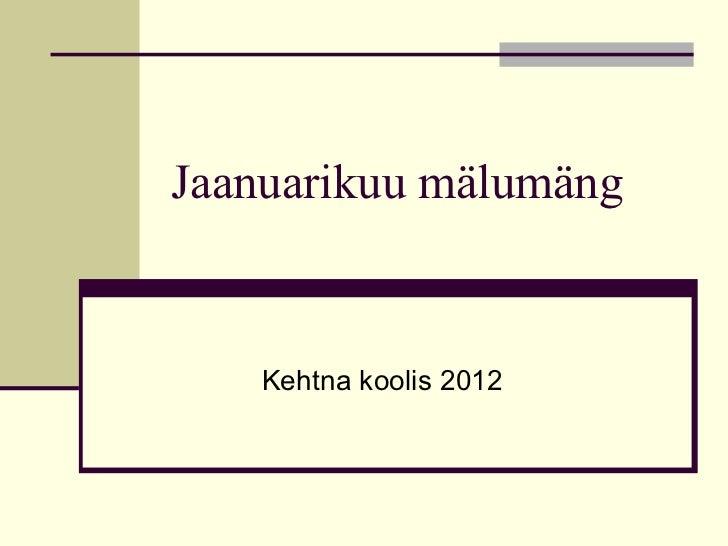 Jaanuarikuu mälumäng Kehtna koolis 2012