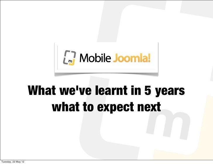 J and Beyond 2012 - Mobile Joomla!