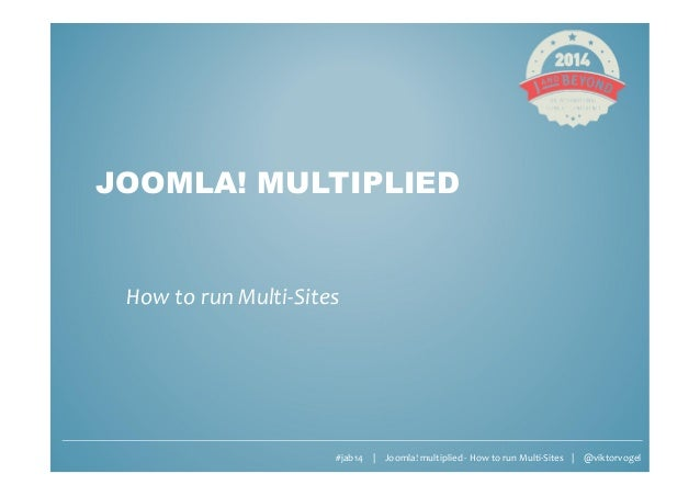 #jab14 | Joomla! multiplied - How to run Multi-Sites | @viktorvogel JOOMLA! MULTIPLIED How to run Multi-Sites