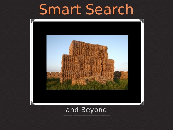 Smart Search   and Beyond