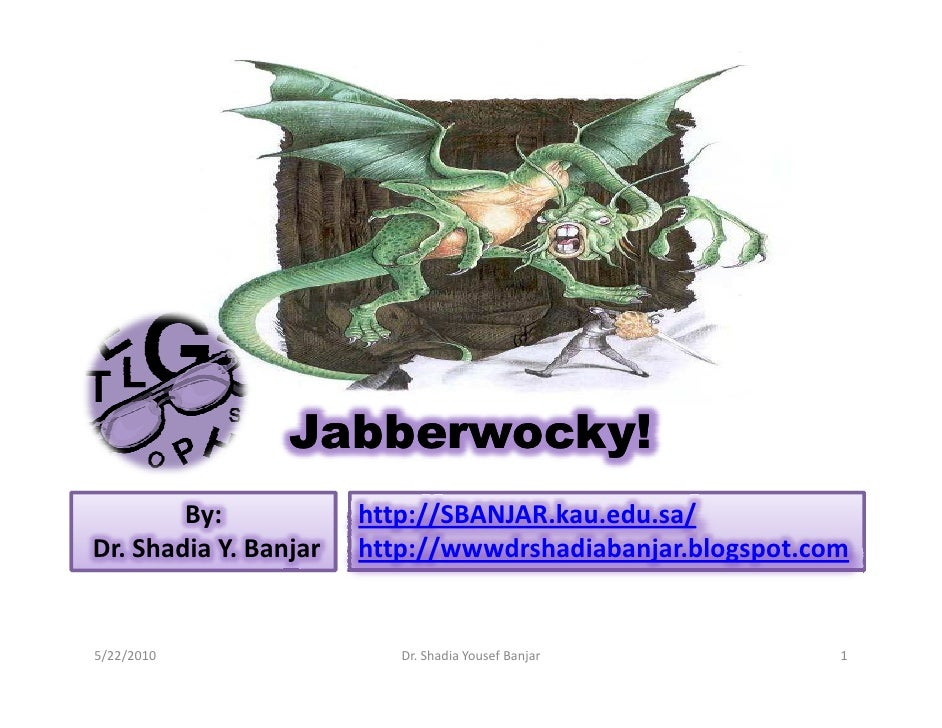 Jabberwocky  presented by dr.shadia yousef banjar.pptx
