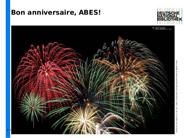 | 30 | Jusqu'où l'interopérabiliité est-elle nécessaire | Journées ABES 20 mai 20141 Bon anniversaire, ABES! PhotobyJeffGo...