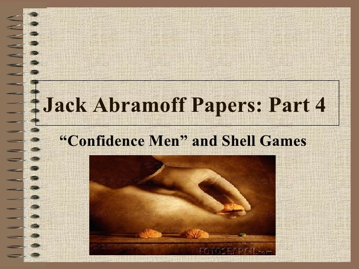"""Jack Abramoff Papers: Part 4   """" Confidence Men"""" and Shell Games"""