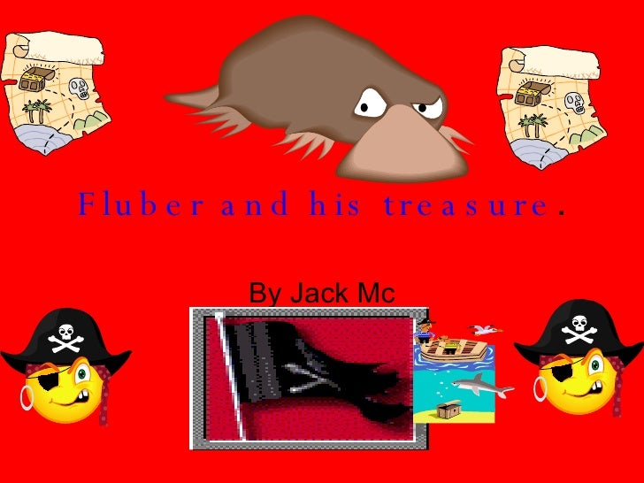 Fluber and his treasure . By Jack Mc