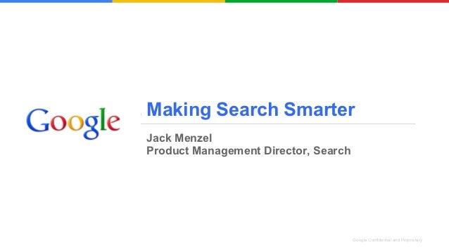 Jack Menzel - Making Search Smarter - SIC2012