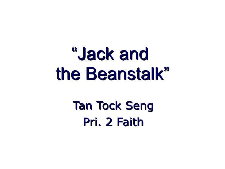 """ Jack and  the Beanstalk"" Tan Tock Seng Pri. 2 Faith"