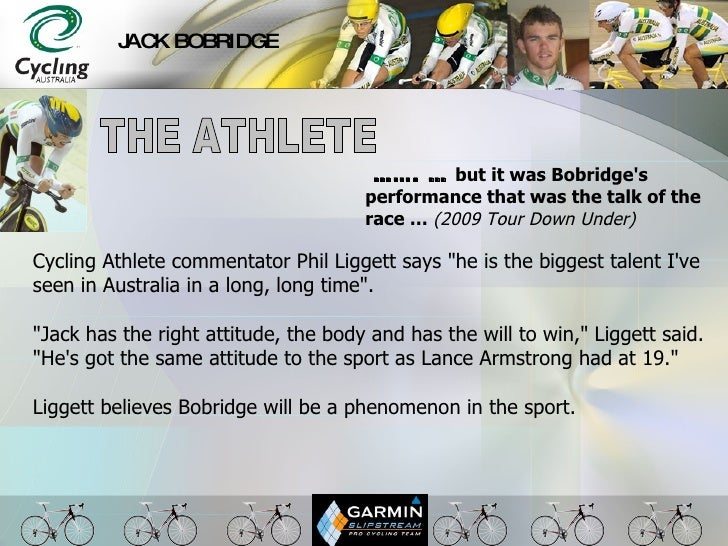 "JACK BOBRIDGE Cycling Athlete commentator Phil Liggett says ""he is the biggest talent I've seen in Australia in a lon..."