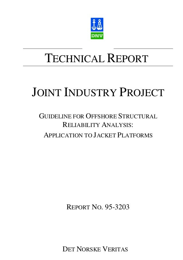 TECHNICAL REPORTJOINT INDUSTRY PROJECT GUIDELINE FOR OFFSHORE STRUCTURAL       RELIABILITY ANALYSIS:  APPLICATION TO JACKE...