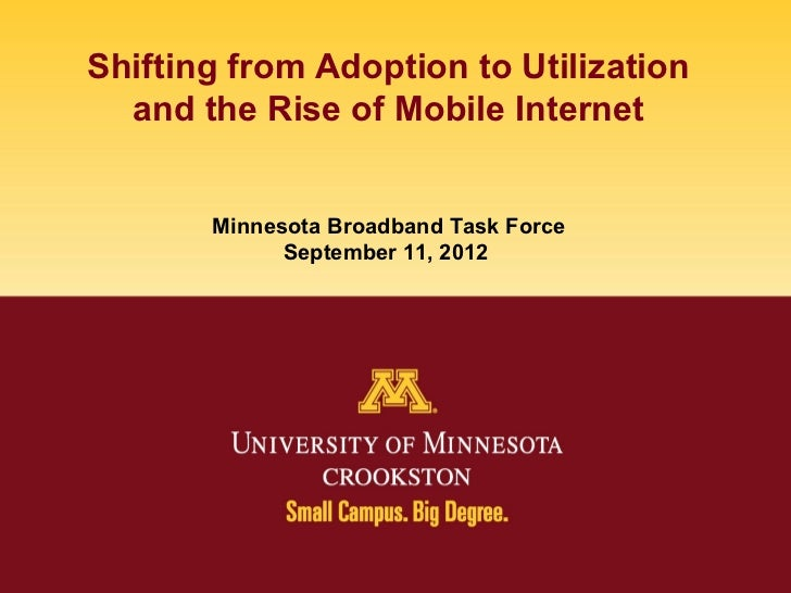Shifting from Adoption to Utilization  and the Rise of Mobile Internet       Minnesota Broadband Task Force             Se...