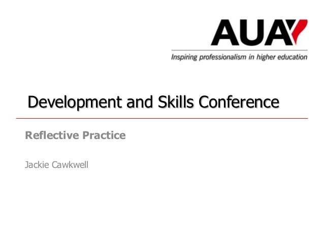 Development and Skills Conference Reflective Practice Jackie Cawkwell