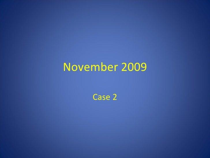 November 2009 Case   2