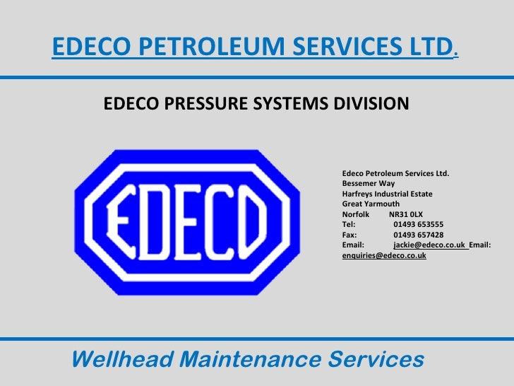 EDECO PETROLEUM SERVICES LTD.   EDECO PRESSURE SYSTEMS DIVISION                           Edeco Petroleum Services Ltd.   ...