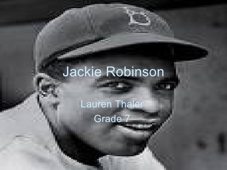 Jackie Robinson Lauren Thaler  Grade 7