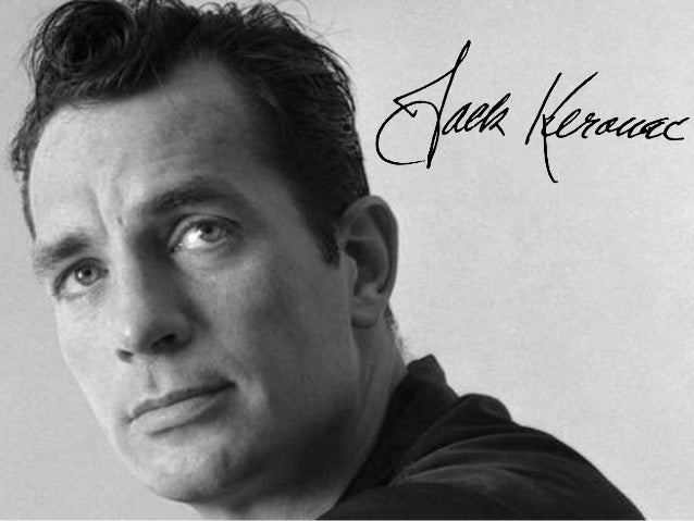 "Jean-Louis ""Jack"" Kerouac • March 12, 1922; Florida.  • Novelist and poet. • Pioneer of The Beat Generation."