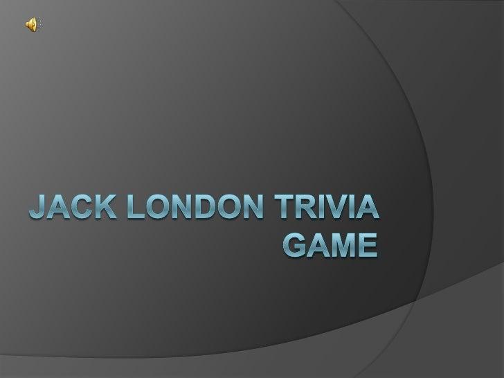 Jack london trivia game