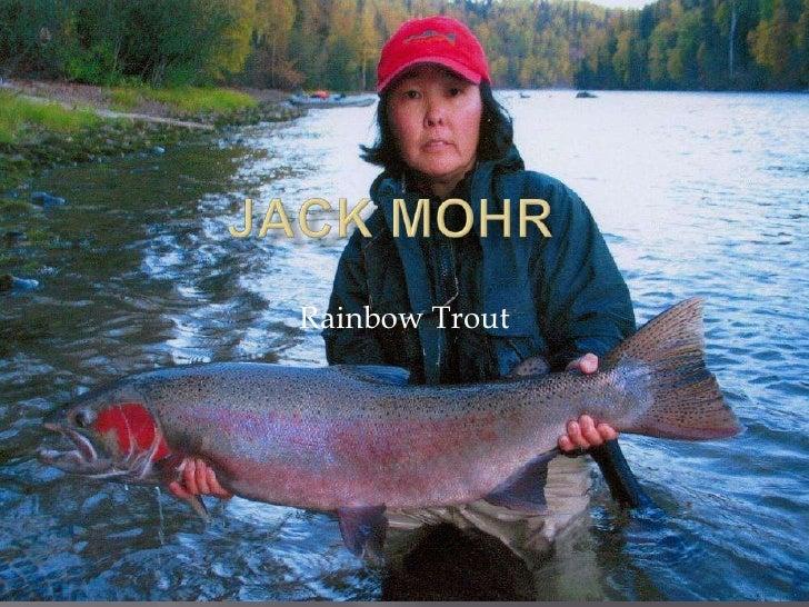 Jack Mohr <br />Rainbow Trout<br />
