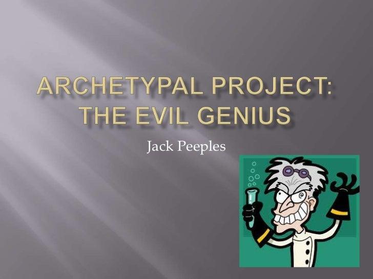 The Evil Genius- Jack Peeples