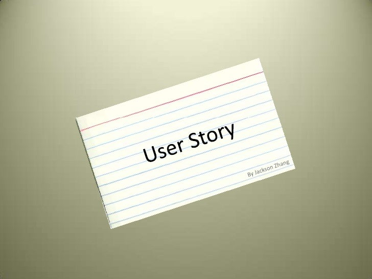 User Story<br />By Jackson Zhang<br />