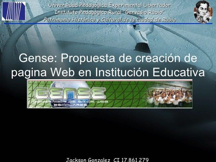 Jackson Gonzalez  CI 17.861.279 Gense: Propuesta de creación de pagina Web en Institución Educativa Universidad Pedagógica...