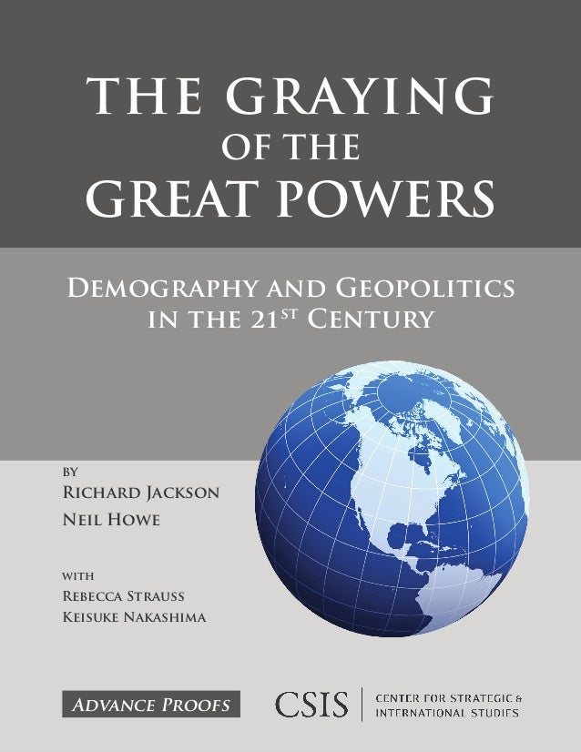 Jackson & howe   the graying of the great powers. demography and geopolitics in the 21st century - libro 192 p