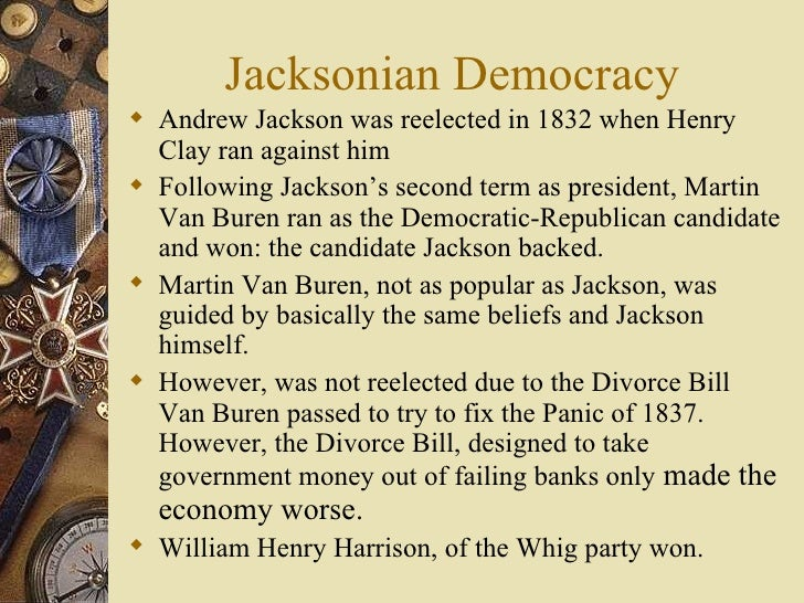 dbq essay on jacksonian democracy Jacksonian democrats viewed themselves as the guardians of the united states constitution, political democracy, individual liberty, and equality of economic opportunity.