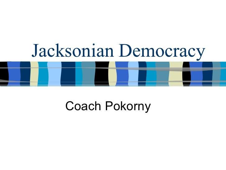 Jacksonian Democracy Coach Pokorny