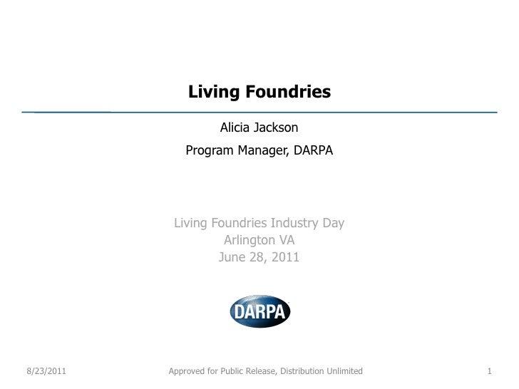 Living Foundries                         Alicia Jackson                Program Manager, DARPA             Living Foundries...